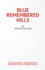 Image for Blue remembered hills  : a play