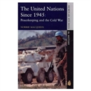 Image for The United Nations since 1945  : peacekeeping and the Cold War