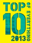 Image for Top 10 of everything 2013