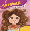 Image for Spaghetti in a Hot Dog Bun : Having the Courage to be Who You are