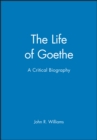 Image for The life of Goethe  : a critical biography
