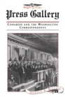 Image for Press gallery: Congress and the Washington correspondents