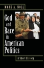 Image for God and race in American politics  : a short history