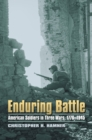 Image for Enduring battle: American soldiers in three wars, 1776-1945