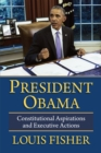 Image for President Obama: Constitutional Aspirations and Executive Actions