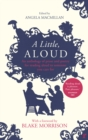 Image for A little, aloud  : an anthology of prose and poetry for reading aloud to someone you care for