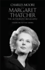 Image for Margaret Thatcher  : the authorized biographyVolume one,: Not for turning : Volume One : Margaret Thatcher Not for Turning