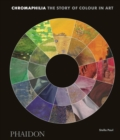 Image for Chromaphilia  : the story of colour in art