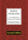 Image for Moral problems  : a coursebook for schools and colleges