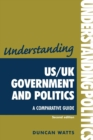 Image for Understanding US/UK government and politics  : a comparative guide