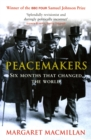 Image for Peacemakers  : the Paris Peace Conference of 1919 and its attempt to end war