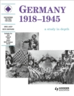 Image for Germany, 1918-1945  : a study in depth : Germany 1918-1945: A depth study Student's Book