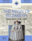 Image for The reign of Elizabeth  : England 1558-1603