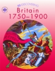 Image for Re-discovering Britain, 1750-1900: Students' book