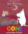 Image for Moomin and the New Friend.