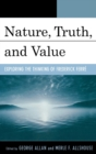 Image for Nature, Truth, and Value : Exploring the Thinking of Frederick FerrZ