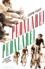 Image for Pedalare! Pedalare!  : a history of Italian cycling