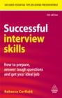 Image for Successful interview skills: how to prepare, answer tough questions and get your ideal job