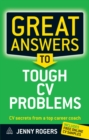 Image for Great Answers to Tough Cv Problems: Cv Secrets from a Top Career Coach