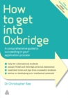 Image for How to get into Oxbridge: a comprehensive guide to succeeding in your application process