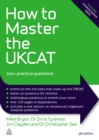 Image for How to master the UKCAT: 700+ practice questions.