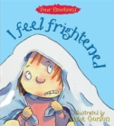 Image for I feel frightened