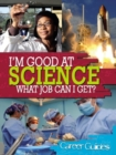 Image for I'm good at science, what job can I get?