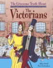 Image for The gruesome truth about the Victorians