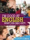 Image for I'm good at English, what job can I get?