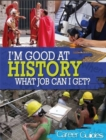 Image for I'm good at history, what job can I get?