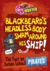 Image for Blackbeard's headless body swam around his ship!: the fact or fiction behind pirates : 13