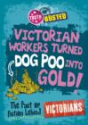 Image for Victorian workers turned dog poo into gold!: the fact or fiction behind Victorians : 10