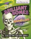 Image for Your Brilliant Body: Your Brilliant Bones and Marvellous Muscular System : 5