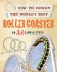 Image for How to design the world's best roller coaster  : in 10 simple steps
