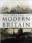 Image for The making of modern Britain  : the age of empire to the new millennium
