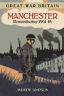 Image for Manchester  : remembering 1914-18