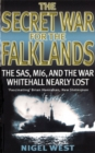 Image for The secret war for the Falklands  : the SAS, MI6, and the war Whitehall nearly lost