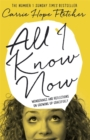 Image for All I know now  : wonderings and reflections on growing up gracefully