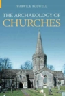 Image for The archaeology of churches