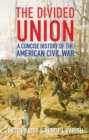 Image for The divided Union  : a concise history of the American Civil War