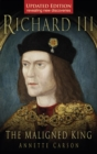 Image for Richard III  : the maligned king