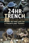 Image for 24hr trench  : a day in the life of a frontline Tommy