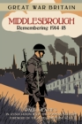 Image for Middlesbrough  : remembering 1914-18