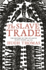 Image for The slave trade  : the history of the Atlantic slave trade, 1440-1870