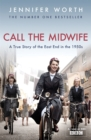 Image for Call the midwife  : a true story of the East End in the 1950s
