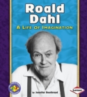 Image for Roald Dahl: a life of imagination
