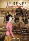 Image for Lily Renee, escape artist  : from Holocaust survivor to comic book pioneer