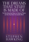 Image for The dreams that stuff is made of  : the most astounding papers on quantum physics and how they shook the scientific world
