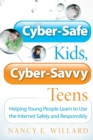 Image for Cyber-safe kids, cyber-savvy teens  : helping young people learn to use the Internet safely and responsibly