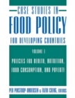 Image for Case studies in food policy for developing countries.: (Policies for health, nutrition, food consumption, and poverty) : Volume 1,
